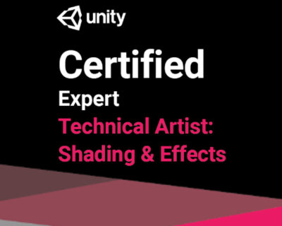 Unity Certified Expert Technical Artist: Shading & Effects